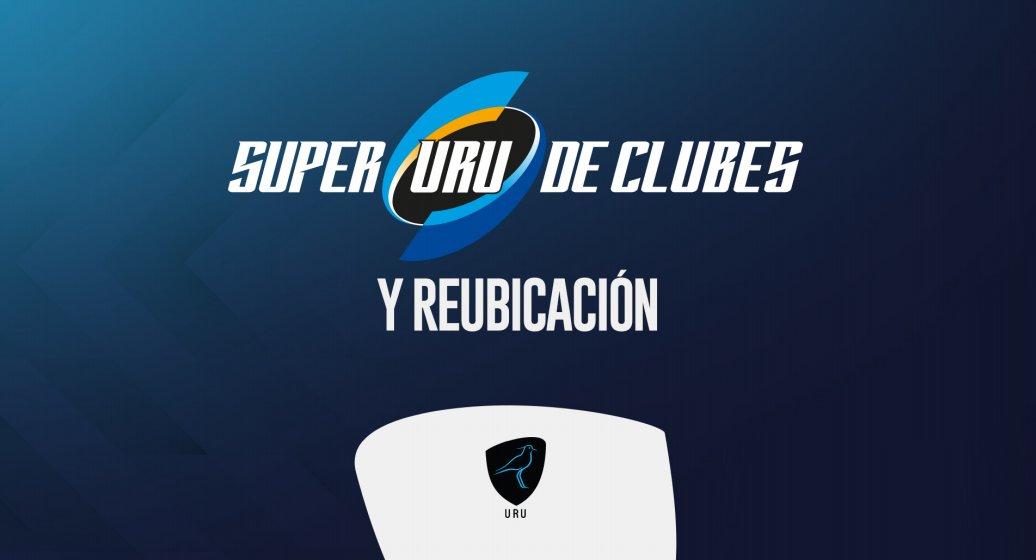 SUPER URU DE CLUBES Y REUBICACIÓN